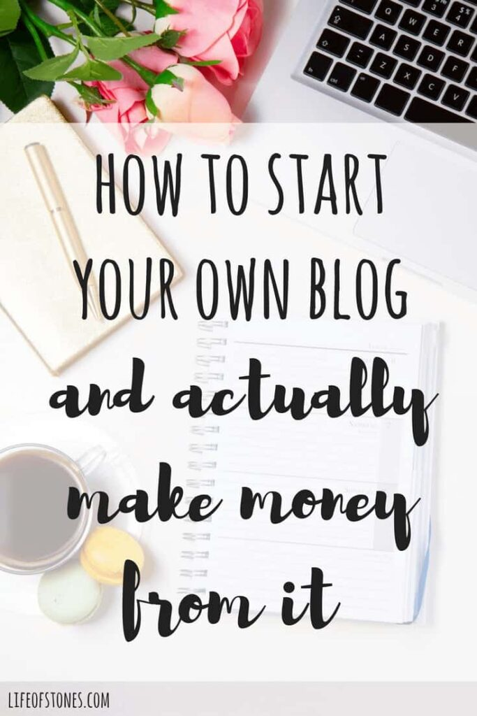 start a money making blog - Life of Stones
