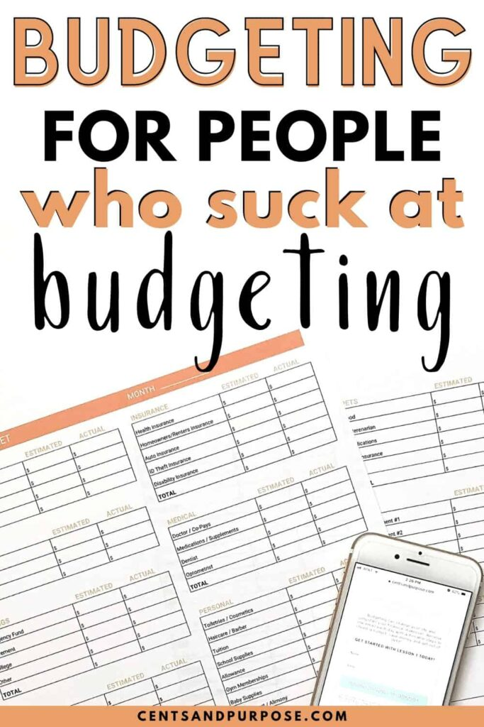 Budgeting sheets with a cell phone and text that reads: Budgeting for people who suck at budgeting