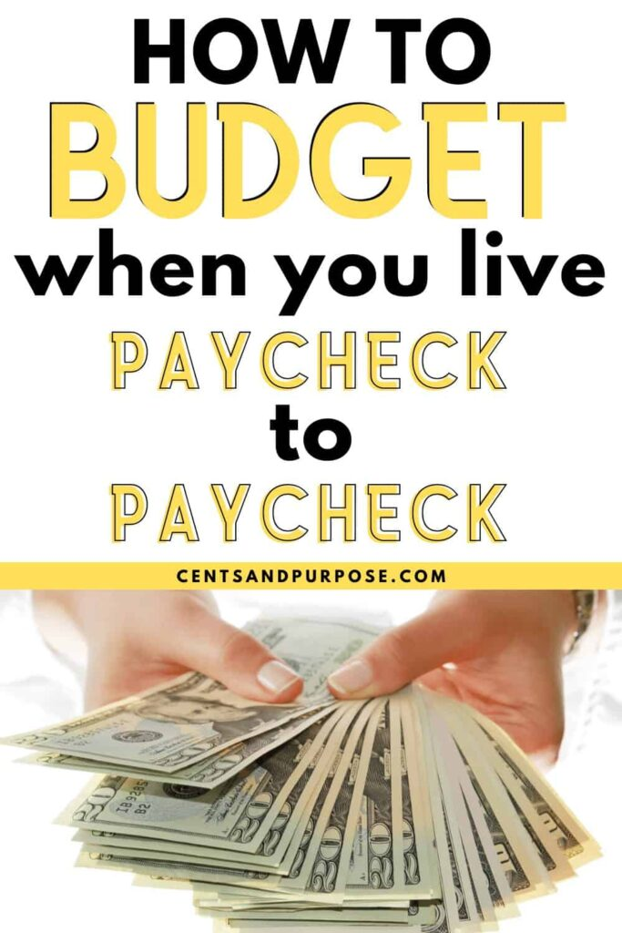 Hands holding money with text that reads: How to budget when you live paycheck to paycheck