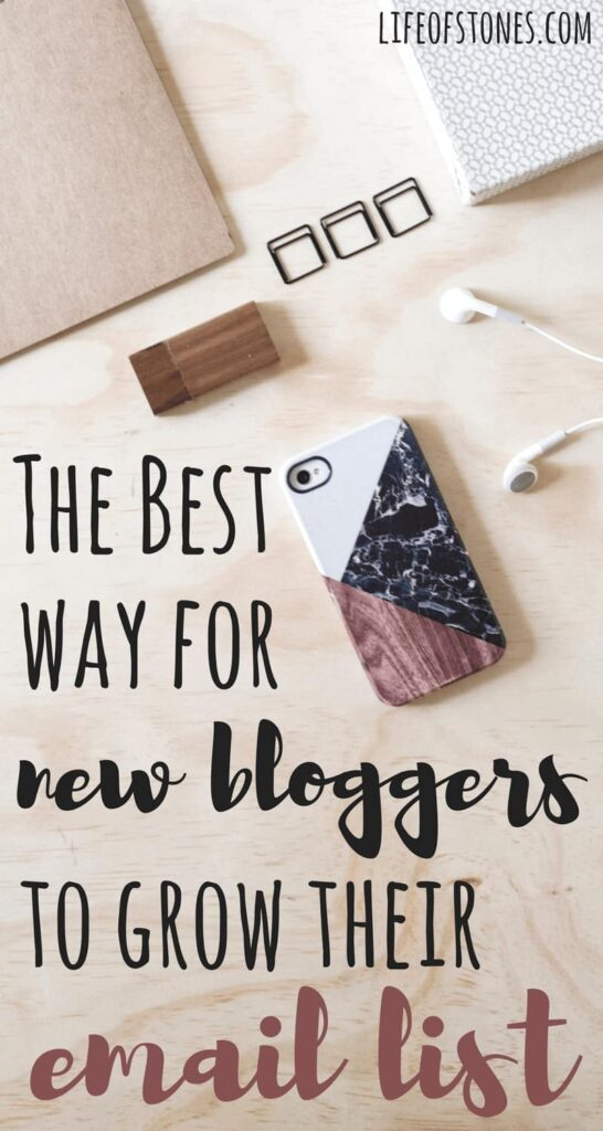 The best way for a new blogger to start an email list - Life of Stones