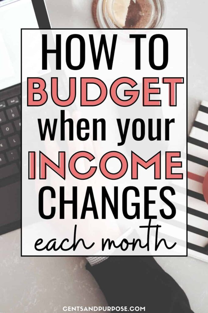 Black keyboard and striped notebook with text that reads: How to budget when your income changes each month