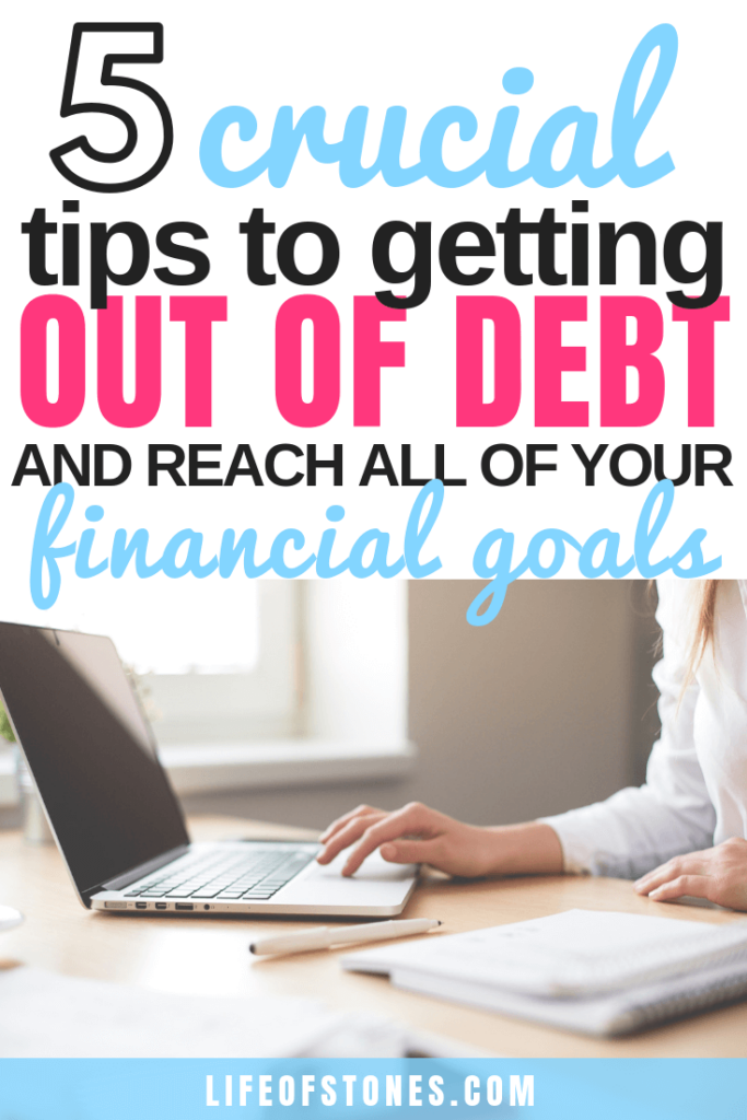 Woman working on laptop with notebook and text that reads: 5 crucial tips to getting out of debt and reach all of your financial goals