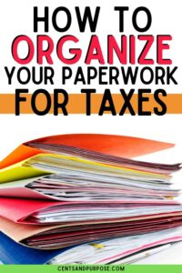 Stack of brightly colored folders stuffed with papers and text that reads how to organize your paperwork for taxes