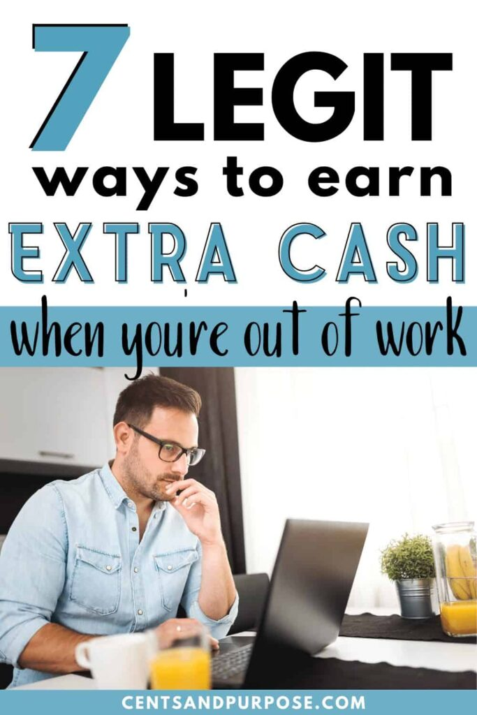 Man in blue shirt and glasses working at a desk with text that reads: 7 Legit ways to earn extra cash when you're out of work