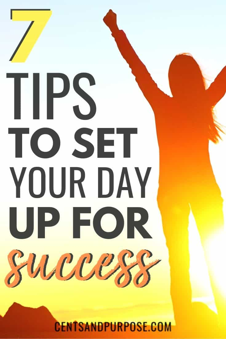Pinnable image showing woman with arms in the air with text that reads 7 tips to set your day up for success
