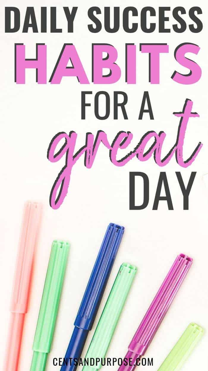 Pinnable image with colored markers in a row and text that says daily success habits for a great day