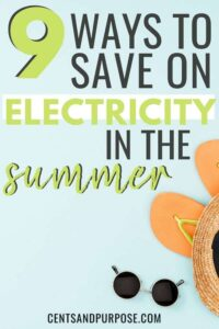 Flip flops, summer hat and sunglasses with text that reads: 9 ways to save on electricity at home during the summer - Cents + Purpose