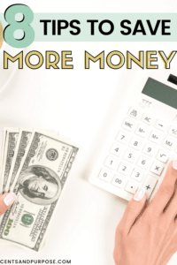 Woman holding money and calculator with text that reads: 8 tips to save more money