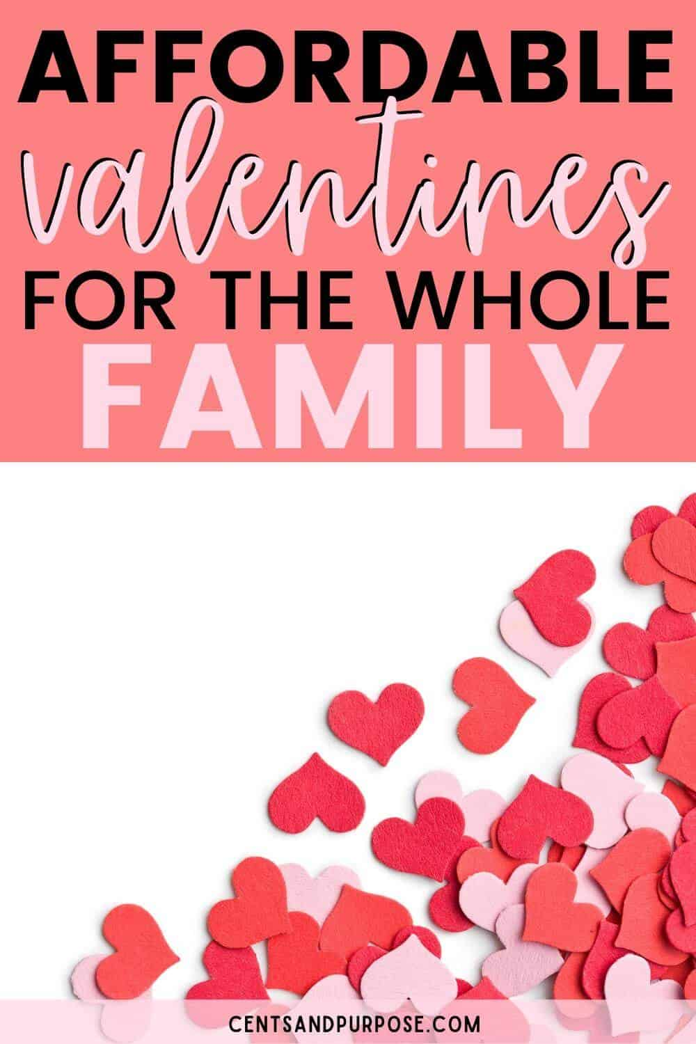 Pin image - pink and red hearts on white background with text that reads affordable valentines for the whole family
