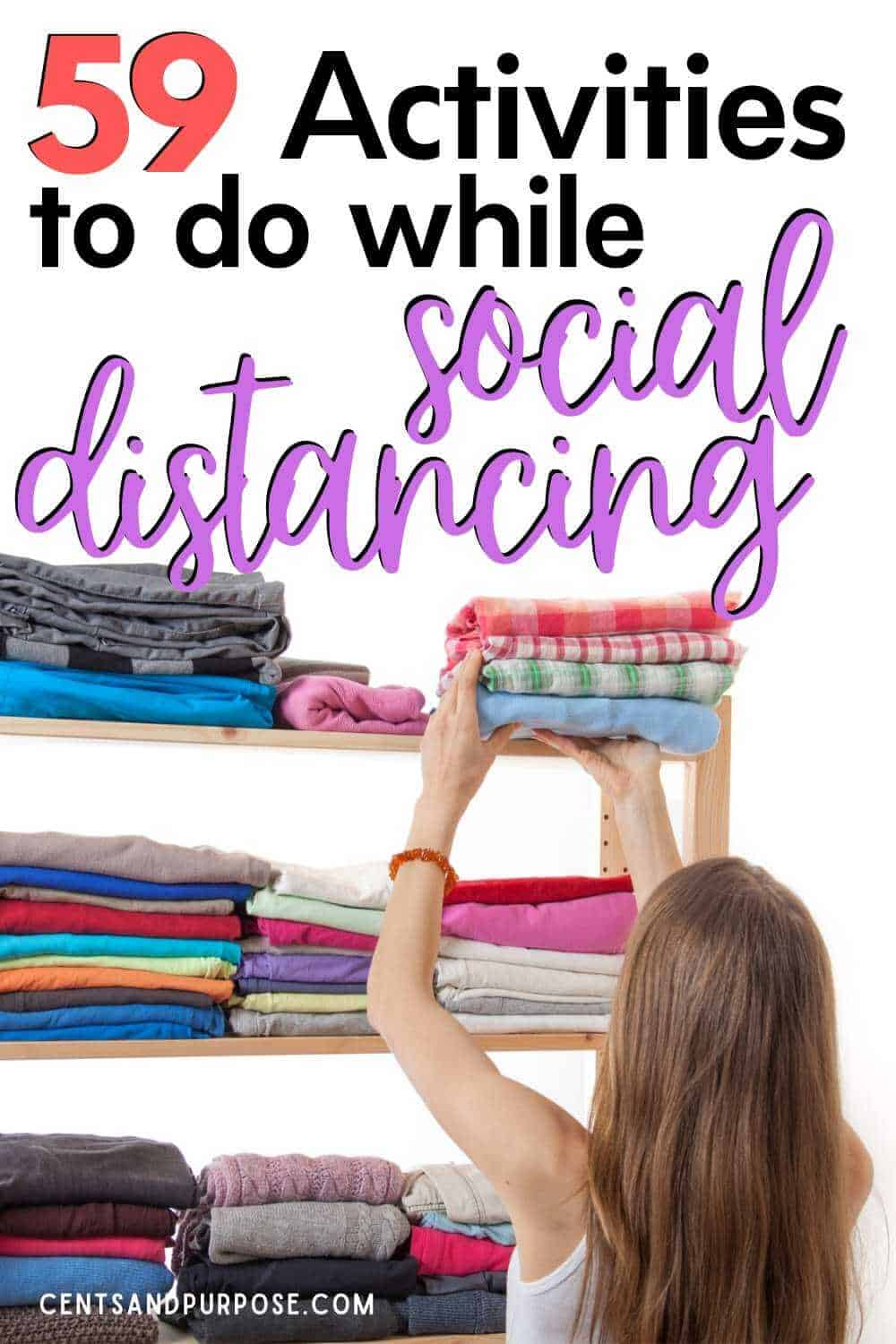 Woman putting folded clothing on a shelf with text that reads: 59 activities to do while social distancing