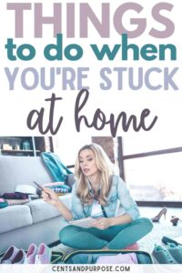 Woman on floor surrounded by clothing with text that reads: Things to do when you're stuck at home