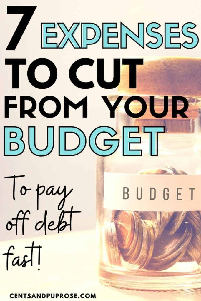 Glass jar with change and text that reads: 7 Expenses to cut from your budget to pay off debt fast