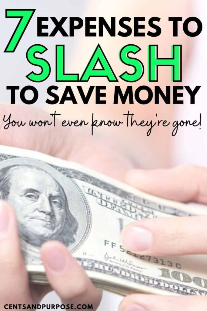 Hands holding a $100 bill and text that reads: 7 Expenses to slash to save money you won't even know they're gone!