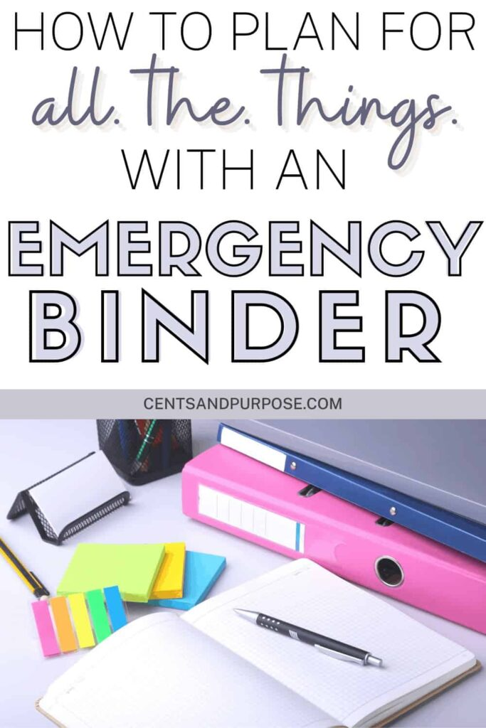 Colored binders, notebook, sticky notes, pen and tex that reads: How to plan for all the things with an emergency binder.