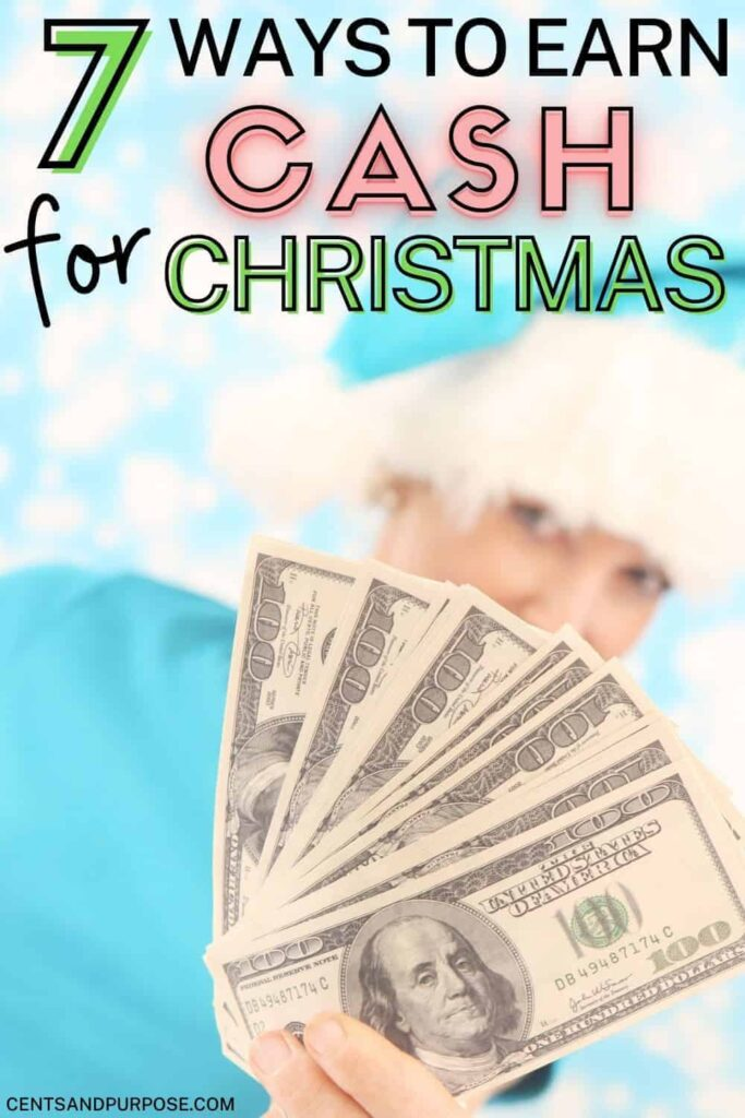 Woman in blue santa hat holding hundred dollar bills with a blue background and text that reads: 7 Ways to earn cash for Christmas