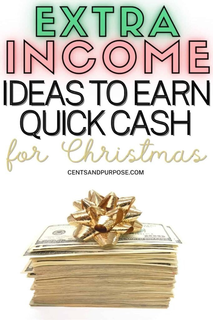 Stack of money with gold bow on top and text that reads: Extra income ideas to earn quick cash for Christmas