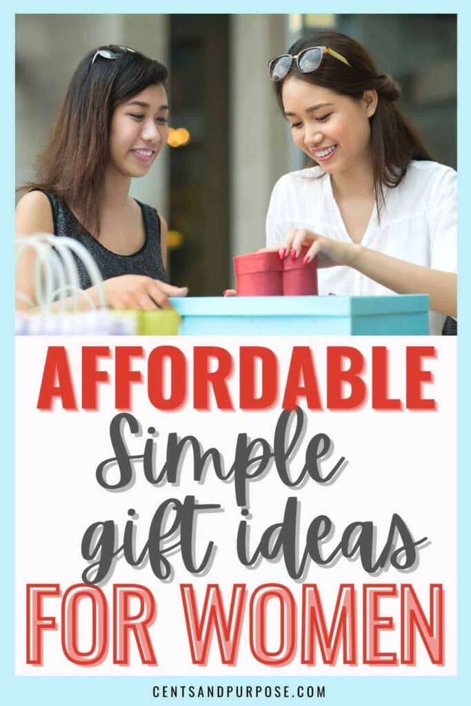 Women opening gift boxes with text that reads: Affordable, simple gift ideas for the woman who has everything