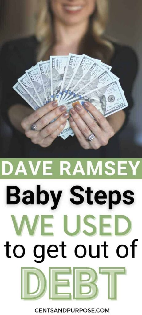 Woman holding a group of $100 bills and text that reads: Dave Ramsey Baby Steps we used to get out of debt