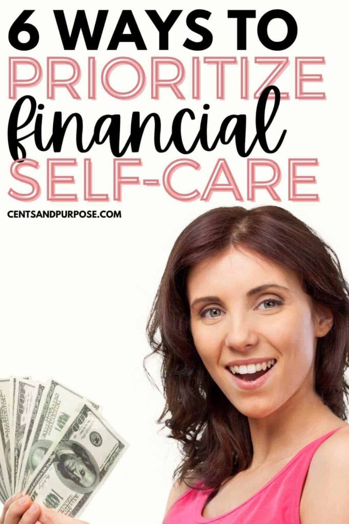 Happy woman holding $100 dollar bills with text that reads: 6 Ways to prioritize financial self-care