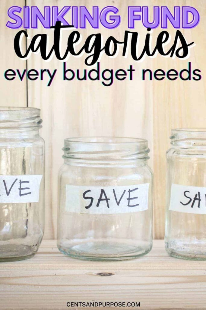 Glass  jars with the word save  on them and text that reads: Sinking fund categories every budget needs