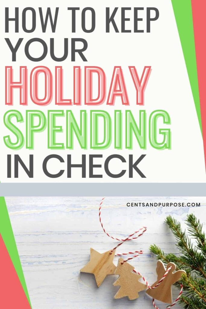 Wooden Christmas ornaments and branches with text that reads: How to keep your holiday spending in check