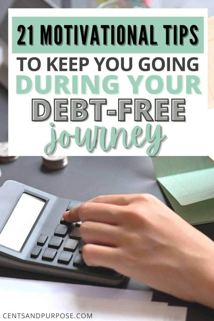 Hand using calculator and green check register with text that reads: 21 Motivational tips to keep you going during your debt-free journey